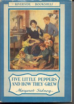 Vintage: FIVE LITTLE PEPPERS AND HOW THEY GREW BY MARGARET SIDNEY