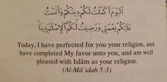 """islamic-art-and-quotes: """"The Verse of Favor – Revealed on a Friday on the day of Arafah Originally found on: that-leopardhijab IslamicArtDB needs your support. Learn more """" Allah Quotes, Muslim Quotes, Quran Quotes, Islamic Quotes, Words Quotes, Hope Quotes, Sayings, How To Cure Depression, Noble Quran"""