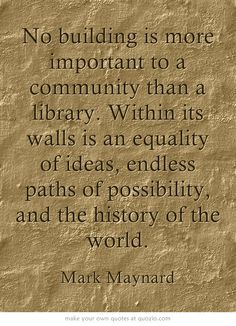 No building is more important to a community than a library....