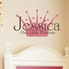 Alphabet Garden Designs Personalized Our Little Princess Wall Decal Princess Bedrooms, Princess Room, Little Princess, Princess Crowns, Pink Princess, Name Wall Decals, Nursery Wall Decals, Bedroom Themes, Bedroom Decor