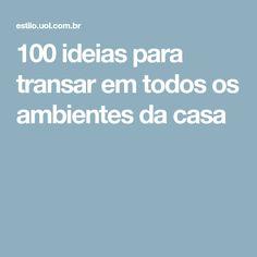 100 ideias para transar em todos os ambientes da casa