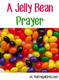 A Jelly Bean Prayer! {gift in a jar}  Black is for our sin ~ all the wrong things we have done. Red is for the blood of Jesus ~ He shed for everyone! White is for a heart so clean ~ washed as white as snow. Gold is for the streets of Heaven ~ how lovely they glow. Green is for growing ~ hide His word in your heart. Put your trust in Jesus, God's Son, give your life a brand new start!