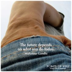 The future depends on what we do in the present