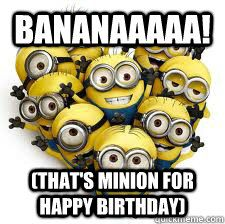9 Best Happy Birthday Minions Images On Pinterest Bday Cards