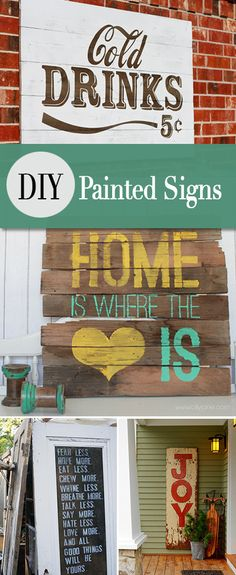 DIY Painted Signs • Learn to paint your own decorative signs from these great tutorials... Lot's of ideas for inside and out! Budget project!