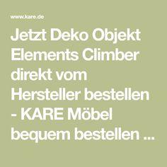 Jetzt Deko Objekt Elements Climber direkt vom Hersteller bestellen - KARE Möbel bequem bestellen ✓ 14 Tage Rückgaberecht ✓ Kauf auf Rechnung und viele Zahlungsmethoden Kare Design, Climber, Giving Up, Calculus, Home Decoration