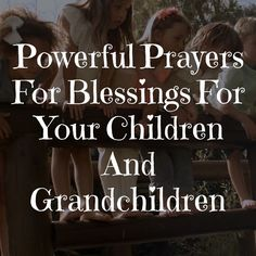 Our children & Grandchildren are our future. Join Gods411 in lifting up in prayer your Grandchildren & Children. How often do you pray for your child or grandchild? If you enjoyed this video come subscribe to our YouTube channel