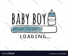 Progress bar with inscription - baby boy loading vector image on VectorStock Bebe Baby, Baby Boy, Progress Bar, Baby Shower Gender Reveal, Iphone Wallpapers, Baby Shower Decorations, Cricut Ideas, Adobe Illustrator, Vector Free