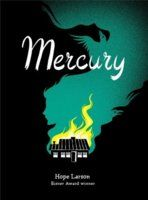 Mercury- Hope Larson. Read with Friends with Boys by Faith Erin Hicks and Anya's Ghost by Vera Brosgol.