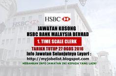 Jawatan Kosong HSBC Bank Malaysia Berhad - 27 Ogos 2016  Jawatan kosong terkini di HSBC Bank Malaysia Berhad Ogos 2016. Permohonan adalah dipelawa daripada waganegara Malaysia yang berkelayakan untuk mengisi kekosongan jawatan kosong di HSBC Bank Malaysia Berhad sebagai :1. TIME SCALE CLERK Tarikh tutup permohonan 27 Ogos 2016 Lokasi : Kuala Lumpur Sektor : Swasta  Permohonan jawatan secara online disini via Myjonlist Jawatan Kosong