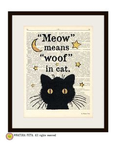 Black cat meow means woof in cat quote dictionary print - on Upcycled Vintage… - Got it now❤