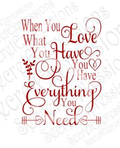 When you Love what you have you have everything you need SVG Husband Quotes, Love Quotes For Him, Me Quotes, Motivational Quotes, Inspirational Quotes, Happy Monday Quotes, Relationship Tattoos, Love My Husband, When You Love