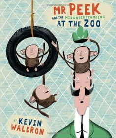 Mr Peek and the Misunderstanding at the Zoo: Amazon.co.uk: Kevin Waldron: 9781840118148: Books