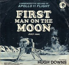 Commemorative Record of Apollo 11 Flight - First Man On The Moon, July 1969. Narrated by Hugh Downs. MGM, 1969.