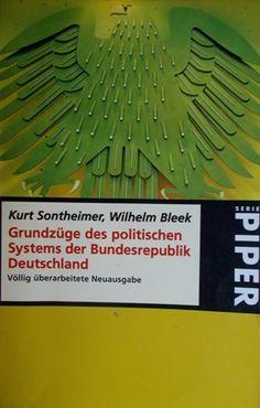 Grundzüge des politischen Systems der Bundesrepublik Deutschland / Kurt Sontheimer, Wilhelm Bleek - München : Piper, 1997