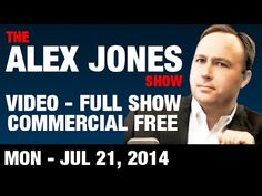 TIME to WAKE the F**K UP ! ~JOB The Alex Jones Show(VIDEO Commercial Free) Monday July 21 2014: Glenn Sp...