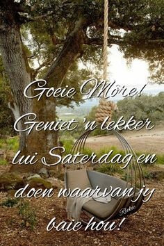 Good Morning Messages, Good Morning Quotes, Goeie Nag, Quotes For Whatsapp, Goeie More, Afrikaans, Blessings, Van, Nice