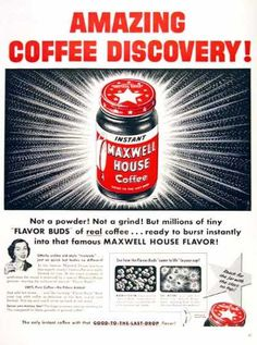 [Maxwell House ad from General Food Corp.'s Maxwell House instant coffee supplied to U. sold to consumers in Retro Ads, Vintage Ads, Vintage Prints, Vintage Food, Retro Food, Vintage Cooking, Vintage Signs, Vintage Posters, Vintage Photos