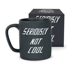 'Seriously Not Cool' mug / £11 Stylish and sassy mug from Scott Patt's 'Bigger. Smaller. Funnier' 365/painting-a-day project. Published by U STUDIO. #mug #tableware #homeware #decor #gift #present #stylish #cheeky #fun #cool #art #design #typography #cool #monochrome #notcool