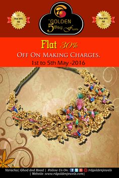 Golden 5 Day Fiesta Offer 30% Flat Discount on Making Charges from 1-05-2016 to 05-05-2016. Visit Our Show Room to get the offer.  RD Golden Jewels
