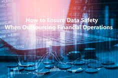 How to Ensure Data Safety When Outsourcing Financial Operations Safety, Neon Signs, Security Guard