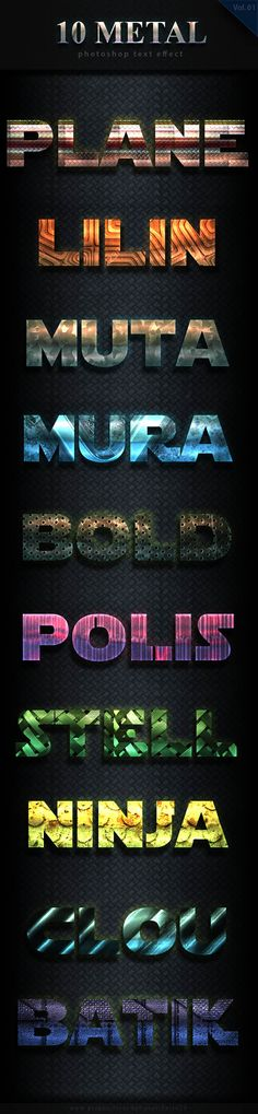 10 Metal Bold Text Effect Vol 3 by farro29 All Source file: PSD and Asl Include!! 10 Metal Bold Text Effect Vol 3 This Text Effect is a Professional Photoshop Layer Styles,
