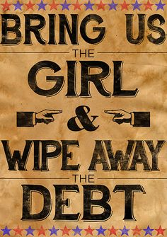 Bring Us The Girl And Wipe Away The Debt
