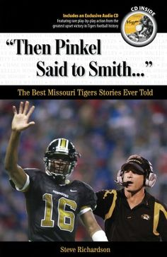 """""""Then Pinkel said to Smith: The Best Missouri Tiger Stories Ever Told"""" by Steve Richardson"""