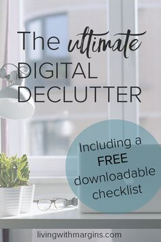 Digital clutter has the same stressful affect as physical clutter. Use this checklist to declutter your digital devices and be more productive and less distracted. #clutter #digitalclutter #organisation