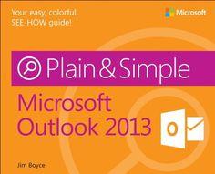 Microsoft® Outlook® 2013 Plain & Simple