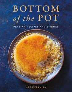 "Read ""Bottom of the Pot Persian Recipes and Stories"" by Naz Deravian available from Rakuten Kobo. Winner of The IACP 2019 First Book Award presented by The Julia Child Foundation Like Madhur Jaffrey and Marcella Hazan . Yotam Ottolenghi, Saffron Chicken, Persian Restaurant, Marcella Hazan, Persian Rice, Madhur Jaffrey, Best Cookbooks, Fun Cooking, Cooking Blogs"
