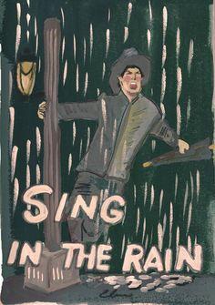 Sing in the rain.