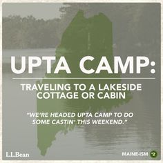 Headed upta camp - Maine-ism #2 via #LLBean