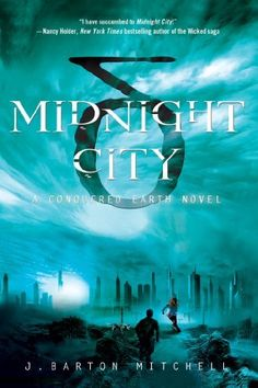 Midnight City: A Conquered Earth Novel (The Conquered Earth Series) de J. Barton Mitchell, http://www.amazon.com.mx/dp/B00842H54A/ref=cm_sw_r_pi_dp_gbNosb1E1W646