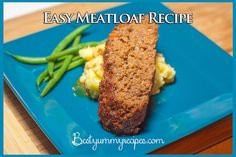 Easy Meatloaf Recipe - http://www.thinkarete.com/easy-meatloaf-recipe/