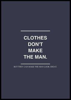 La ropa no hace al hombre, pero puede hacer que el hombre se vea genial.