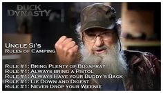 Si-rules of camping... Duck Dynasty Quotes