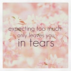 Expecting too much
