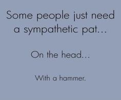 I Have thought this a few times!