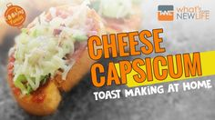 """Learn how to make """"Cheese Capsicum Toast"""" with What's New Life. #Tasty #Delicious #Capsicum #Cheese #Toast #CheeseCapsicumToast #CheeseToast"""