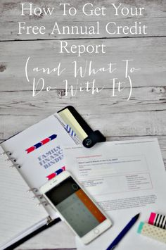 How to Get Your Free Annual Credit Report, and What to Do With It