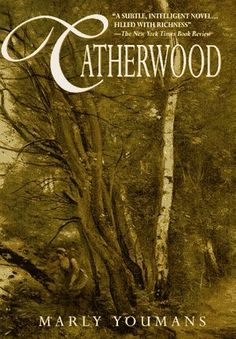 Catherwood by Marly Youmans, This was such a great story