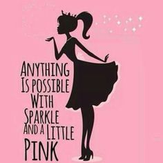 Cute Girly Quotes, Pink Quotes, Sassy Quotes, Face Paint Makeup, Pink Sparkles, Pink Wall Art, Pink Themes, Attitude Of Gratitude, Anything Is Possible