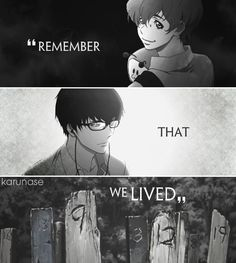 """Remember that we lived.."" 
