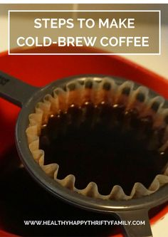 How to make your own Cold Brew Coffee: