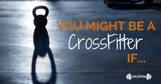 You recall Jeff Foxworthy, right? Well, you might be a CrossFitter if... Your new nervous tick is picking at your callouses. You might be a CrossFitter if.. - via ifailedfran