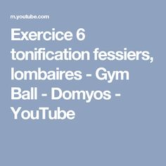 Exercice 6 tonification fessiers, lombaires - Gym Ball - Domyos - YouTube