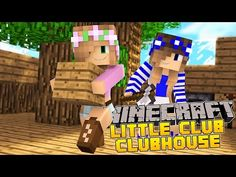 Minecraft - Little Kelly Adventures : THE LITTLE CLUB CLUBHOUSE! - YouTube