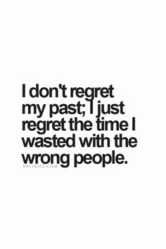 So very true, but I have moved on to a better place;