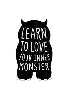 cute monster print, birthday gift, kids bedroom - Learn to love your inner monster Words Quotes, Me Quotes, Funny Quotes, Sayings, The Words, Learning To Love Yourself, Startup, Learn To Love, Note To Self